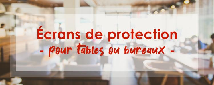 Écrans de protection pour tables ou bureaux