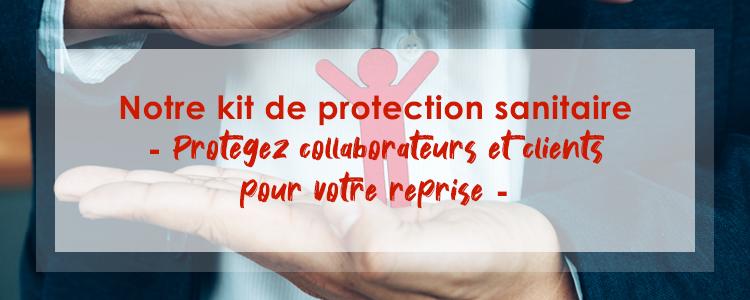 KIT DE PROTECTION - Protégez collaborateurs et clients pour votre reprise